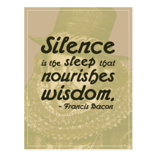 Silence...the sleep that nourishes wisdom Postcard