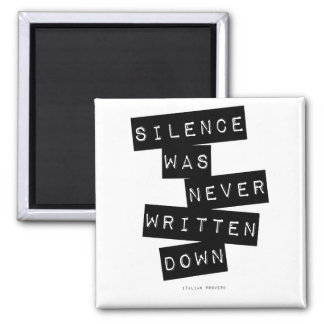 Silence was never written down... square magnet