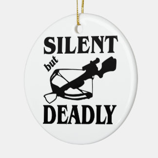 Silent But Deadly CrossBow Hunting Ceramic Ornament