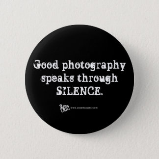 Silent Photography Quote 2 Inch Round Button