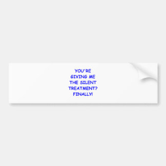 silent treatment bumper stickers