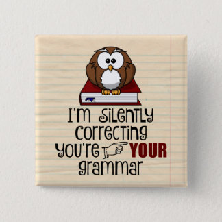 Silently Correcting Your Grammar Sarcastic Owl 2 Inch Square Button