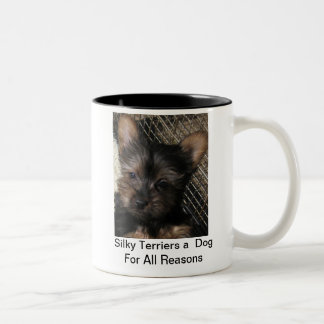 Silky Terriers a Dog  For All Reasons Puppy  Mug