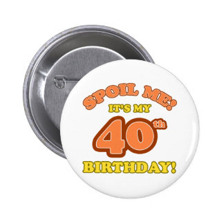 Silly 40th Birthday Present Buttons