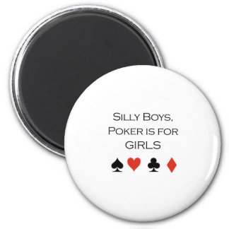 Silly boys poker is for girls T-shirt Magnet