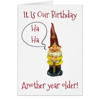 """SILLY GNOME"" MAKES FUN THAT IS IS ""YOUR"" BIRTHDAY CARD"