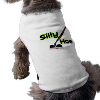 Silly Hoe Pet T-shirt