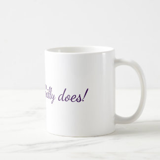 """""""Silly is as Silly does!"""" mug"""