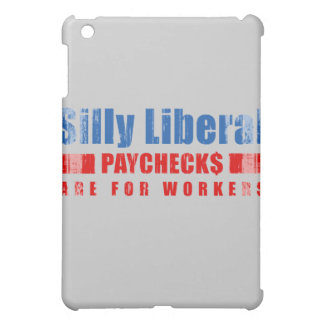 Silly Liberal. Paychecks are for workers. Faded.pn iPad Mini Cases