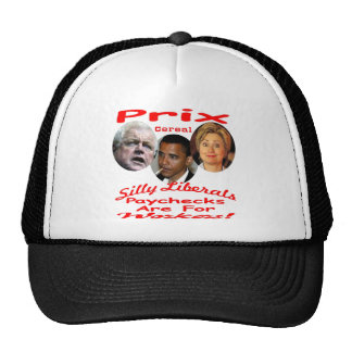 Silly Liberals Paychecks Are For Workers Trucker Hat
