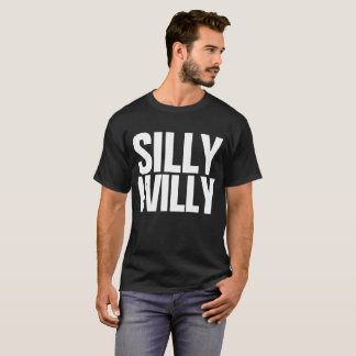 Silly Willy Dilly Dilly Meme Customizable Tee