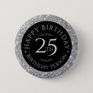 Silver Glitter Happy 25th Birthday Template 2 Inch Round Button