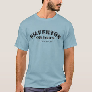 Silverton, Oregon-- like Mayberry on acid T-Shirt