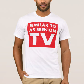 Similar to as seen on TV T-Shirt