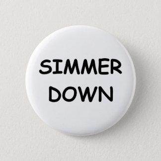 Simmer Down 2 Inch Round Button