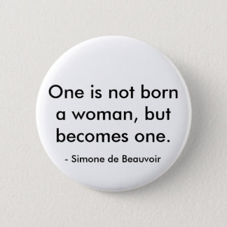 Simone de Beauvoir quote 2 Inch Round Button