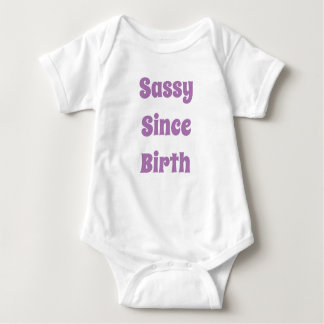 Simple and Fun Sassy Since Birth Baby Bodysuit
