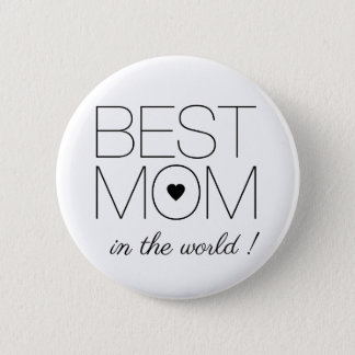 Simple Best Mom In The Worlld Mother's Day Button