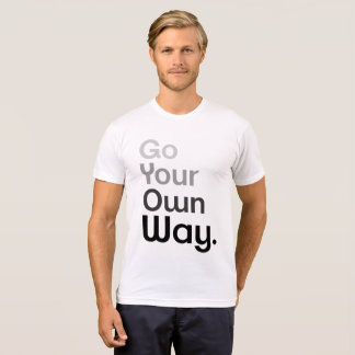 Simple Cool Black Gray Letter  Go Your Own Way T-Shirt