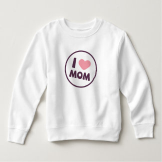 Simple I Love Mom Mother's Day | Sweatshirt