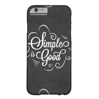 Simple is good motivational life quote barely there iPhone 6 case
