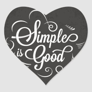 Simple is good motivational life quote heart sticker