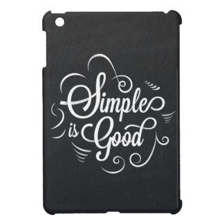 Simple is good motivational life quote iPad mini cover