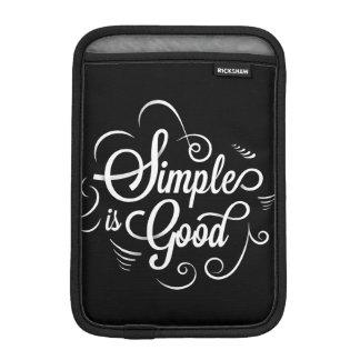 Simple is good motivational life quote iPad mini sleeve