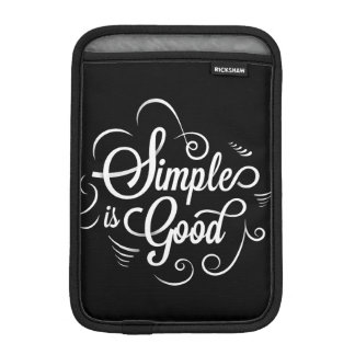 Simple is good motivational life quote iPad mini sleeves