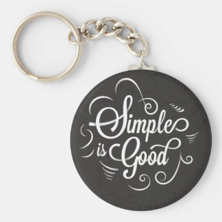 Simple is good motivational life quote keychain