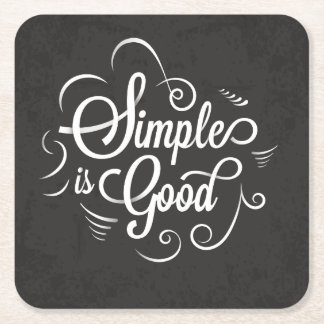 Simple is good motivational life quote square paper coaster