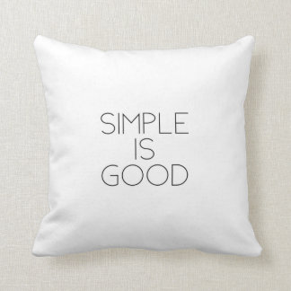 Simple is good throw pillow
