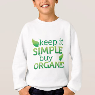 Simple Keep it buy organic Sweatshirt