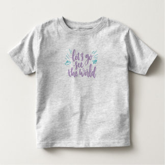Simple Let's Go See the World | Shirt