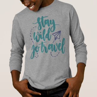 Simple Stay Wild Go Travel | Sleeve Shirt