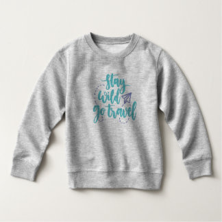 Simple Stay Wild Go Travel | Sweatshirt