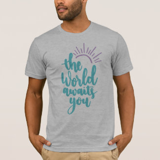 Simple The World Awaits You   Shirt
