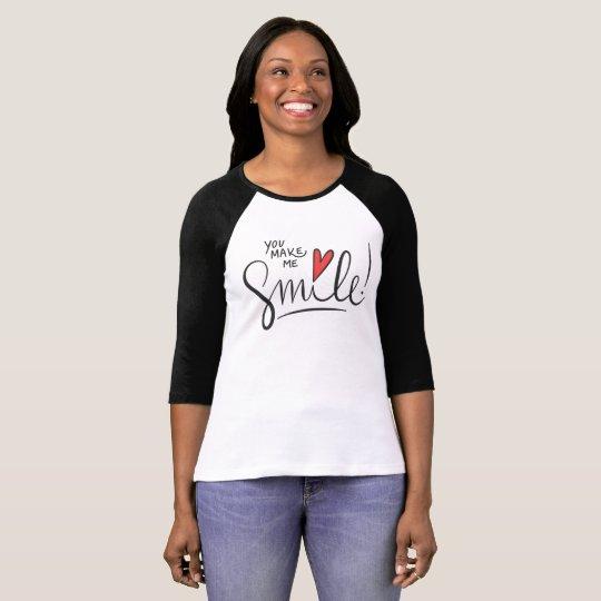 Simple yet Pretty You Make Me Smile | Raglan Shirt