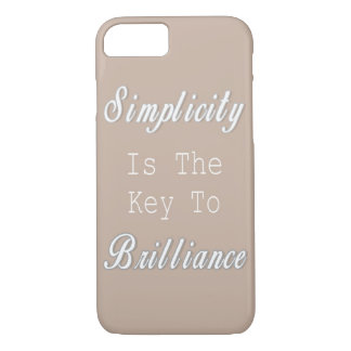 Simplicity Is The Key To Brilliance, Beige Quote iPhone 7 Case
