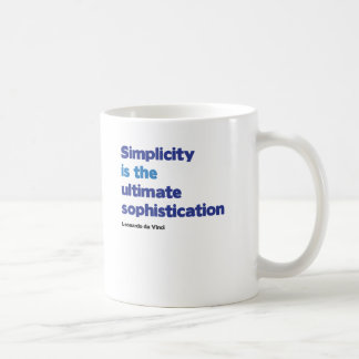 Simplicity is the ultimate sophistication coffee mug