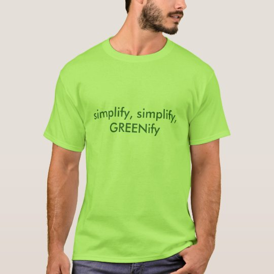 simplify, GREENify T-Shirt