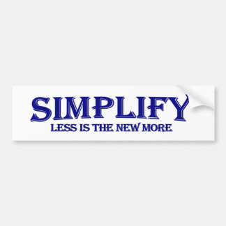 Simplify Less Is More Bumper Sticker