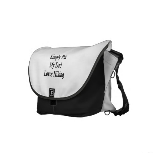 Simply Put My Dad Loves Hiking Courier Bag