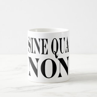 Sine Qua Non Famous Latin Quote: Words to Live By Coffee Mug