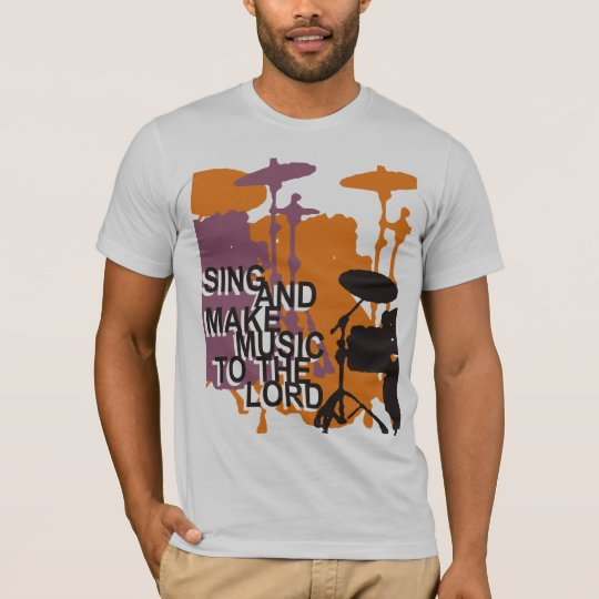 Sing and Make Music to the Lord Shirts