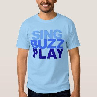 Sing Buzz Play T-shirts