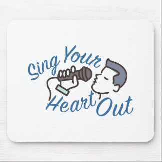 Sing Heart Out Mouse Pad