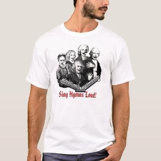 Sing Hymns Loud! T-Shirt