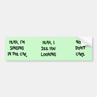 SING IN THE CAR - bumper stickers