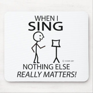 Sing Nothing Else Matters Mouse Pad